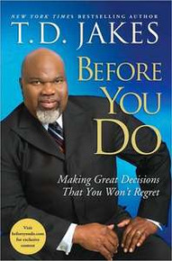 Bishop T.D. Jakes: Before You Do