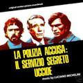 LUCIANO MICHELINI-La polizia accusa:il servizio segreto uccide-OST-NEW CD