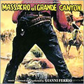 Gianni Ferrio-Massacro al Grande Canyon-OST WESTERN-CD