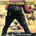Gianni Ferrio-Massacro al Grande Canyon-OST WESTERN-CD