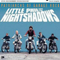 LITTLE PHIL & NIGHTSHADOWS-Patriarchs Of Garage Rock-NEW LP