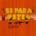 VA-Si Para Usted:The Funky Beats of Revolution-70s Cuban jazz-rock fusion-NEW CD