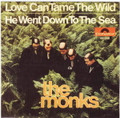 "MONKS-LOVE CAN TAME THE WILD-60s GARAGE-NEW 7"" SINGLE"