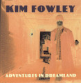 Kim Fowley-Adventures in Dreamland-NEW CD