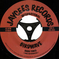 Birdwave-Hard Times/Break It Down-Jaycees-NEW SINGLE 7""