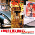 VA-Beyond Istanbul-Underground Grooves of Turkey-new CD