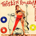 V.A.-TWISTIN RUMBLE VOL.4-SWINGIN'EST DANCE PARTY EVER-NEW LP