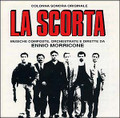 Ennio Morricone-LA SCORTA/THE ESCORT/BODYGUARDS-NEW CD