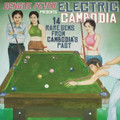 V.A.-Electric Cambodia-Cambodian Pop scene 60/70s-NEW LP