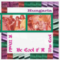 Hungaria-It Would Be Cool if It Was Cool-70s Hungarian Prog-NEW LP