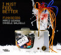 Funkadiba-MarcoDionigi,DanieleBaldelli-Must Feel Better