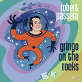 ROBERT PASSERA-Gringo on the rocks-DJ EASY LISTENING-CD