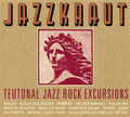 V.A.-Jazzkraut-Teutonal Jazz Rock Excursions-KRAUTROCK-NEW CD