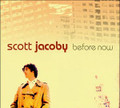 SCOTT JACOBY-Before Now-IRMA ELECTRONICA-NEW CD