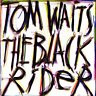 TOM WAITS-The Black Rider-'93 GERMANY-NEW CD
