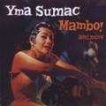 YMA SUMAC-MAMBO! AND MORE VOL.1-PERU CULT EXOTICA-NEW CD