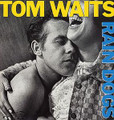 TOM WAITS-Rain Dogs-'85 urban blues-new LP REISSUE