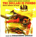 Gioacchino Angelo-THREE DOLLARS OF LEAD/TRE DOLLARI DI PIOMBO-WESTERN OST-NEW CD