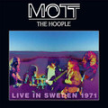 MOTT THE HOOPLE-Live in Sweden 1971-British Power Blues-NEW LP