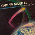 CAPTAIN MANTELL-Ground Lift-IRMA-NEW CD
