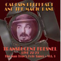 CAPTAIN BEEFHEART-TRANSLUCENT FRESNEL-Live 72/73,The Nan True's Hole Tapes-2LP