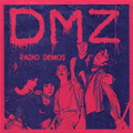DMZ-RADIO DEMOS-'76 live radio recordings-Boston rock & roll-NEW LP