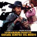 Bruno Nicolai-Lo chiamavano Tresette.giocava sempre col morto-'73 WESTERN OST-CD
