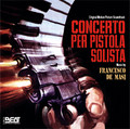Francesco De Masi-Concerto per pistola solista-'70 OST-NEW CD
