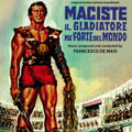 Francesco De Masi-Maciste il gladiatore più forte del mondo-'62 OST-CD