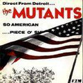 "MUTANTS USA/Michigan SO AMERICAN/PIECE OF..-SINGLE 7"""