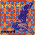 Magnetic 4-Psycho Sitar/Pura Lana Vergine-FUNKY-NEW SINGLE 7""