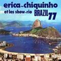 ERICA CHIQUINHO ET LES SHOWRIO-BRAZIL77-BOSSA SAMBA-NEW LP