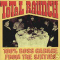Various Artists-Total Raunch 100% Boss Garage-'60sUS GARAGE-NEW CD