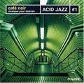 V.A.-ACID JAZZ VOL1-CAFE NOIR-MUSIQUE POUR BISTROTS-NEW CD