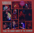 Nirvana-From The Muddy Banks Of The Wishkah-NEW 2LP
