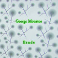 George Mourtos-Etude-Greek Experimental Jazz-new CD