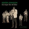 Dexter Johnson & Le Super Star de Dakar-Live A L'Étoile-Afro-Cuban Jazz-NEW 2LP