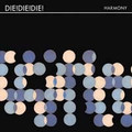 Die! Die! Die!-Harmony-Indie Rock,Post-Punk-NEW CD