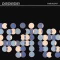Die! Die! Die!-Harmony-Indie Rock,Post-Punk-NEW CD