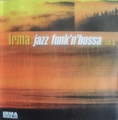 V.A.-Irma Jazz Funk'n'Bossa vol.3-JAZZ/FUNK-NEW CD