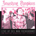 Smashing Pumpkins-Live Del Mar Fairgrounds-'93-FM Broadcast-NEW 2LP
