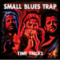 SMALL BLUES TRAP-Time tricks-Greek Blues Rock-NEW LP