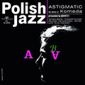 Krzysztof Komeda Quintet-Astigmatic-'65 Polish Jazz-NEW LP