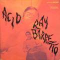 Ray Barretto-ACID-'68 LATIN PSYCH SOUL JAZZ FUNK-NEW LP 180gr