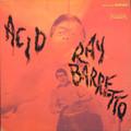 Ray Barretto-ACID-'68 LATIN PSYCH SOUL JAZZ FUNK-NEW LP 180gr