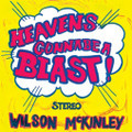 Wilson MCKINLEY-Heaven's Gonna Be a Blast-NEW LP