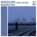 Rebecca Dry & The Radek Azul Band-Bring Back Soul-NEW LP
