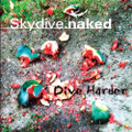Skydive.Naked - Dive Harder-Rock, Grunge-NEW CD