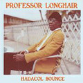 Professor Longhair-Hadacol Bounce-New Orleans Rhythm & Blues-Piano Blues-NEW LP
