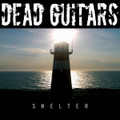 Dead Guitars-Shelter-German Alternative Rock-NEW LP 180gr+DL